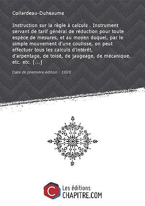 Instruction sur la règle à calculs .: Collardeau-Duheaume