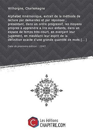 Alphabet mnémonique, extrait de la méthode de: Wilhorgne, Charlemagne (1806-1889)