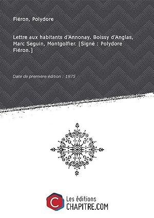 Lettre aux habitants d'Annonay. Boissy d'Anglas, Marc: Fiéron, Polydore