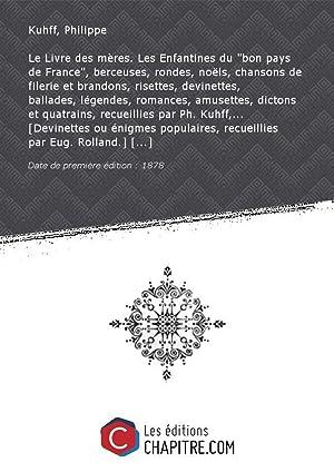 Le Livre des mères. Les Enfantines du: Kuhff, Philippe