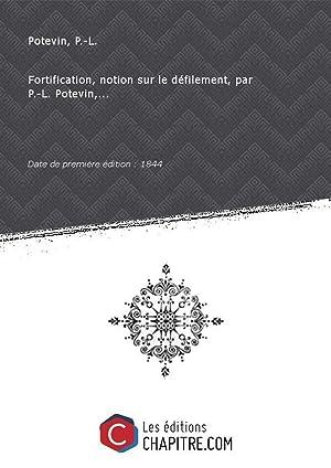 Fortification, notion sur le défilement, par P.-L.: Potevin, P.-L. (professeur