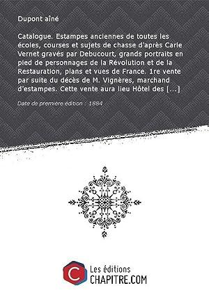 Catalogue. Estampes anciennes de toutes les écoles,: Dupont aîné (18.-19.
