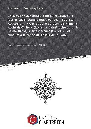 Catastrophe des mineurs du puits Jabin du: Rousseau, Jean-Baptiste (aveugle,