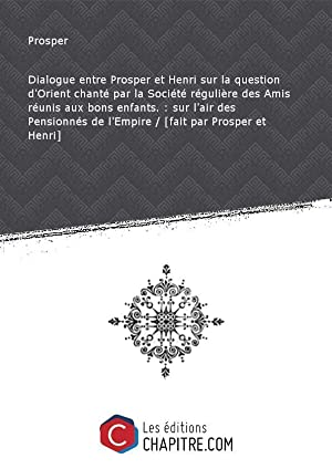 Dialogue entre Prosper et Henri sur la: Prosper (01),Henri (02)