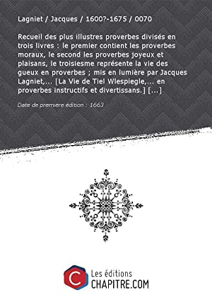 Recueil des plus illustres proverbes divisés en: Lagniet Jacques 1600?-1675