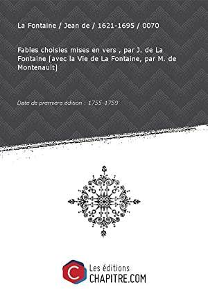 Fables choisies mises en vers , par: La Fontaine Jean