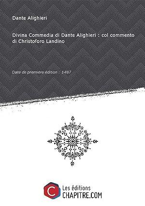 Divina Commedia di Dante Alighieri : col: Dante Alighieri (1265-1321)