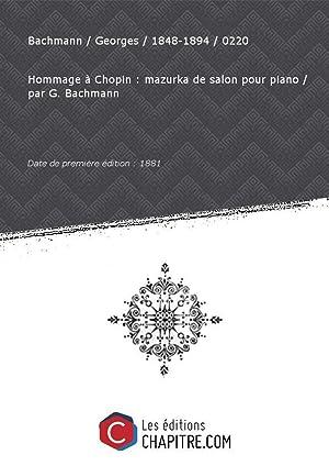 Partition de musique : Hommage à Chopin: Bachmann Georges 1848-1894