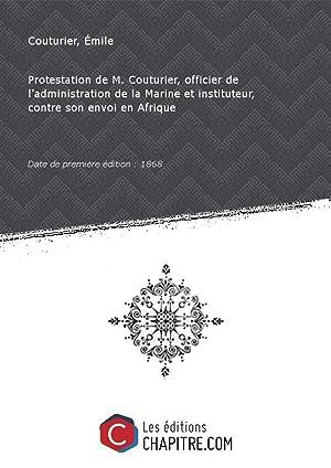 Protestation de M. Couturier, officier de l'administration: Couturier, Émile
