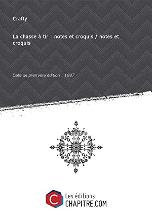 La chasse à tir : notes et: Crafty (1840-1906)