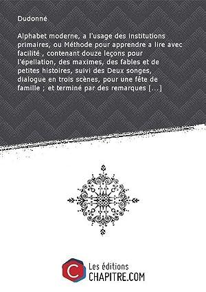 Alphabet moderne, a l'usage des institutions primaires,: Dudonné (17.?-18. -