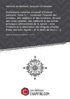 Dictionnaire raisonné universel d'histoire naturelle. Tome 5: Valmont de Bomare,