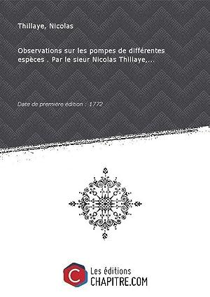 Observations sur les pompes de différentes espèces: Thillaye, Nicolas