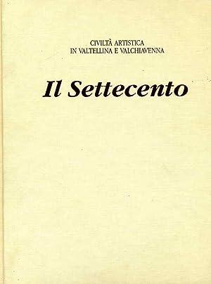 Civiltà artistica in Valtellina e Valchiavena: il settecento.: COPPA, S., L. MELI BASSI, F. ...