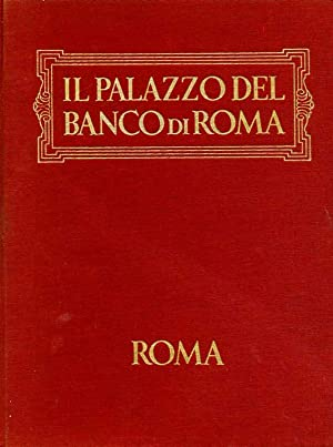 Il Palazzo del Banco di Roma: storia,: BOCCA, A.