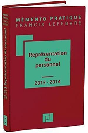Memento Pratique - Représentation Du Personnel (Edition 2013 2014): Collectif