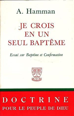je crois en un seul baptême -: Hamman, Adalbert-Gautier