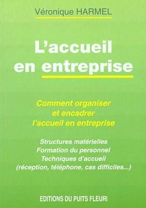 l'accueil en entreprise comment organiser et encadrer l'accueil en entreprise: Harmel, ...