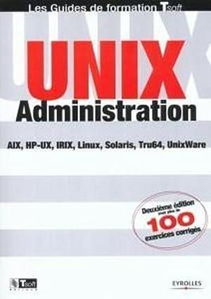 Unix administration. aix, hp-ux, irix, linux, solaris,: Bouchaudy