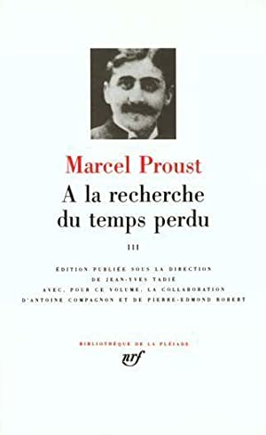 a la recherche du temps perdu t3: Proust, Marcel
