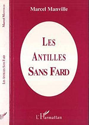les Antilles sans fard: Manville, Marcel