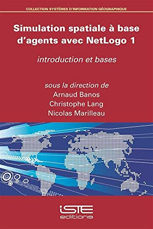 simulation spatiale à base d'agents avec NetLogo t.1 - introduction et bases
