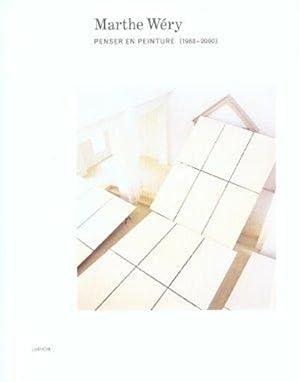 Marthe Wery 1968-2000 Penser En Peinture: Collectif