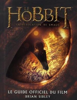 le Hobbit - la désolation de Smaug - le guide officiel du film: Collectif