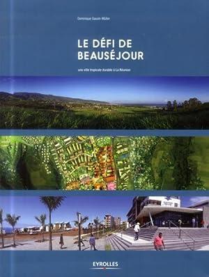 le défi de Beauséjour - une ville tropicale durable à la Réunion: ...