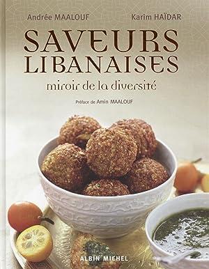 saveurs libanaises - miroir de la diversité: Maalouf, Andree -