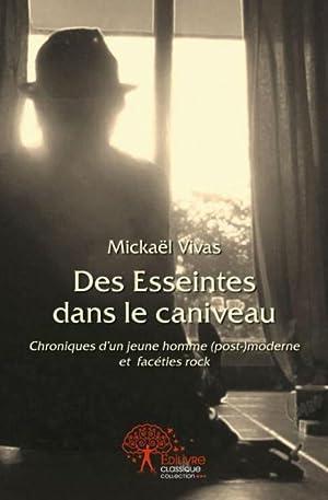 Des Esseintes Dans Le Caniveau: Mickael Vivas