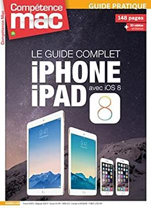 Competence Mac N.39 - Le Guide Complet Iphone Ipad Avec Ios 8