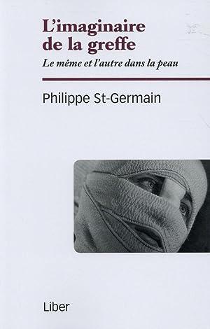 l'imaginaire de la greffe - le même: Saint-Germain, Philippe