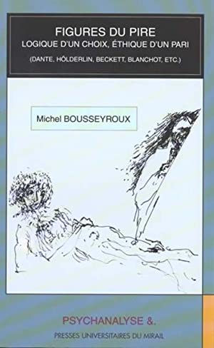 Les Figures Du Pire.: Bousseyroux M