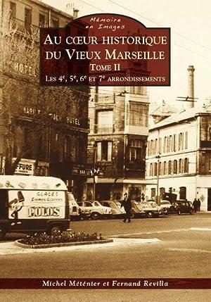 au coeur historique du vieux Marseille t.2: Metenier, Michel -