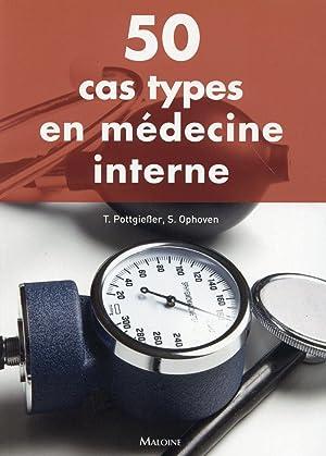 50 Cas Types En Medecine Interne: Pottgiesser T ,