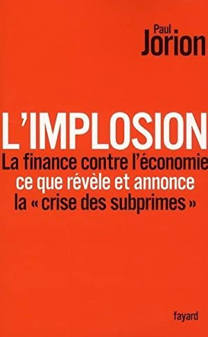 L'implosion, la finance contre l'économie