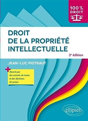 Droit De La Propriete Intellectuelle 3e Edition: Piotraut