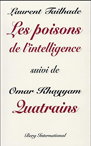 les poisons de l'intelligence - Quatrains: Tailhade, Laurent - Khayyam, Omar