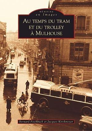 au temps du tram et du trolley à mulhouse: Fischbach Kirchmeyer