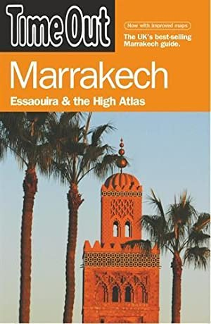 MARRAKECH. ESSAOUIRA AND THE HIGH ATLAS - 3RD EDITION