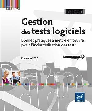 gestion des tests logiciels - bonnes pratiques à mettre en oeuvre pour l'industrialisation des ...