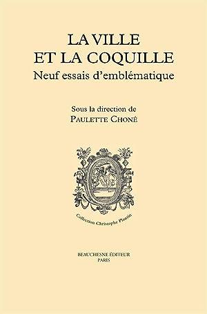 la ville et la coquille - neuf essais d'emblématique: Chone, Paulette - Collectif