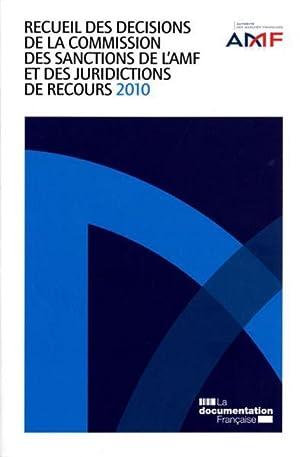 recueil 2010 des décisions de la commission des sanctions de l'AMF et des juridictions de ...