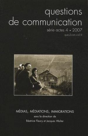 QUESTIONS DE COMMUNICATION N.4 - médias, médiations, immigrations