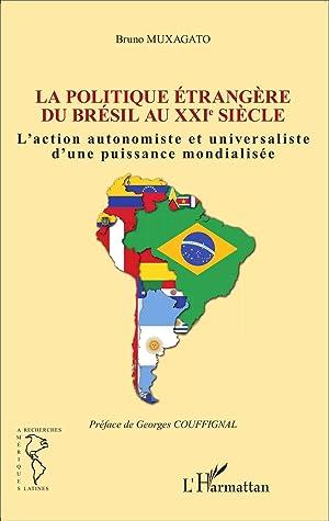 politique étrangère du Brésil au XXIe siècle - l'action ...