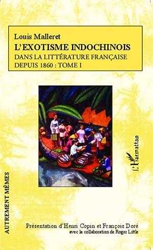 l'exotisme indochinois t.1 - dans la littérature: Malleret, Louis