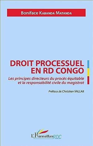 droit processuel en RD Congo - les principes directeurs du procès équitable et la responsabilite ...