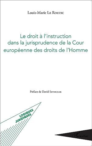 le droit à l'instruction dans la jurisprudence de la Cour européenne des droits de l'Homme:...