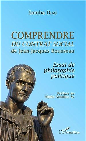 comprendre du contrat social de Jean-Jacques Rousseau - essai de philosophie politique: Diao, Samba